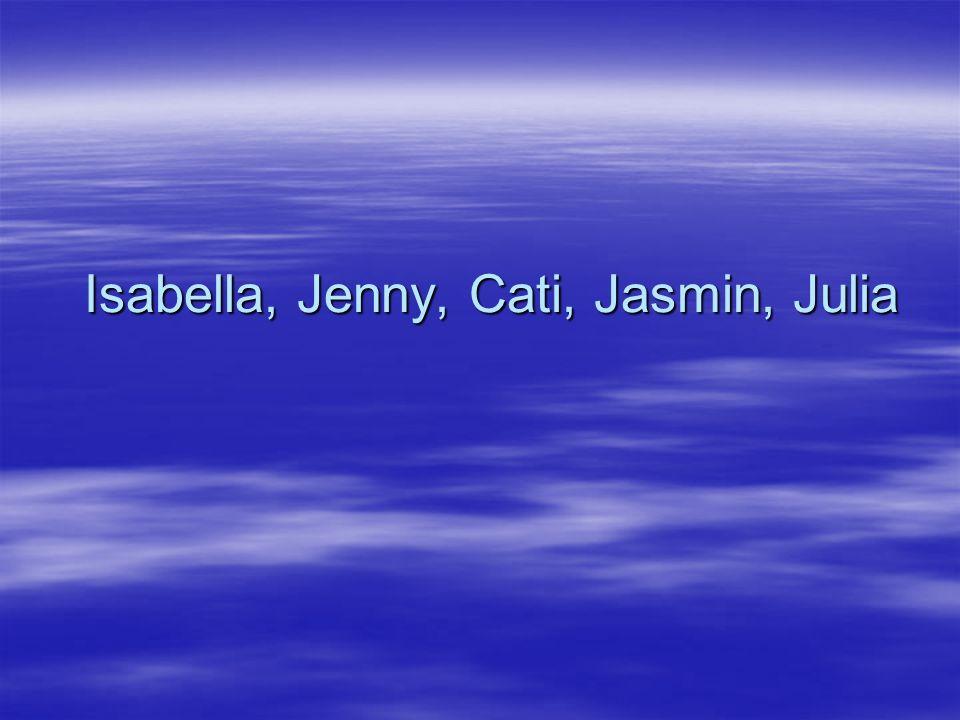 Isabella, Jenny, Cati, Jasmin, Julia