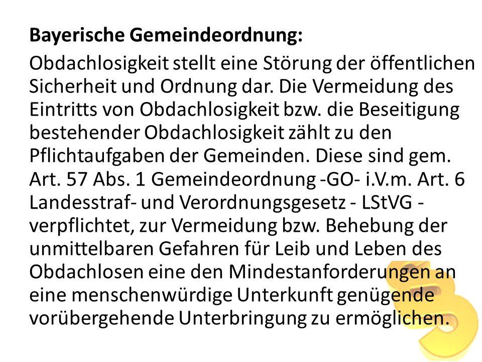 Bayerische Gemeindeordnung: Obdachlosigkeit stellt eine Störung der öffentlichen Sicherheit und Ordnung dar. Die Vermeidung des Eintritts von Obdachlo