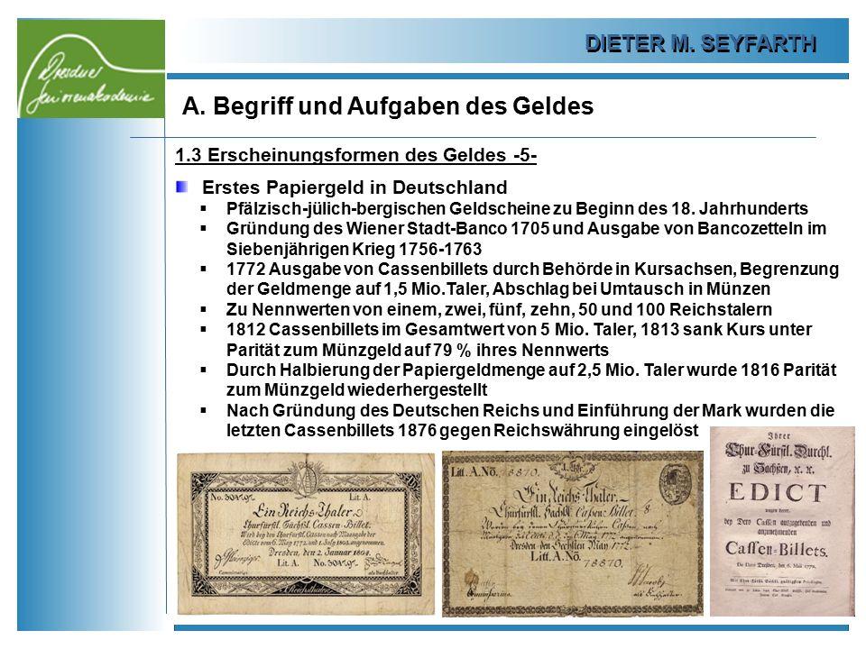 DIETER M. SEYFARTH A. Begriff und Aufgaben des Geldes 11 1.3 Erscheinungsformen des Geldes -5- Erstes Papiergeld in Deutschland  Pfälzisch-jülich-ber