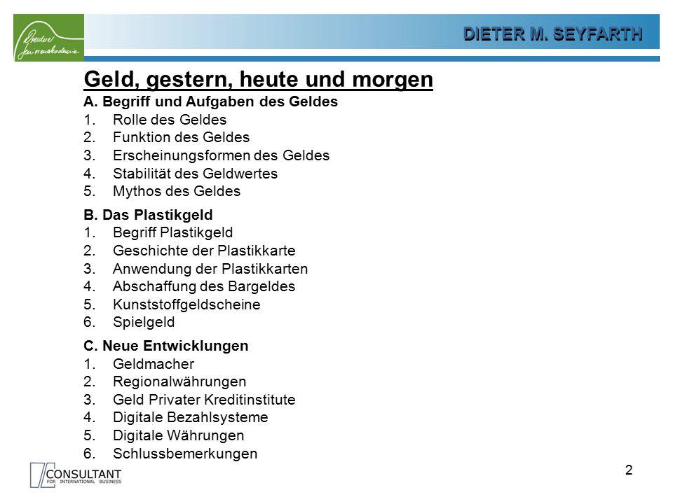 DIETER M.SEYFARTH B. Das Plastikgeld 23 1.4 Abschaffung des Bargeldes.