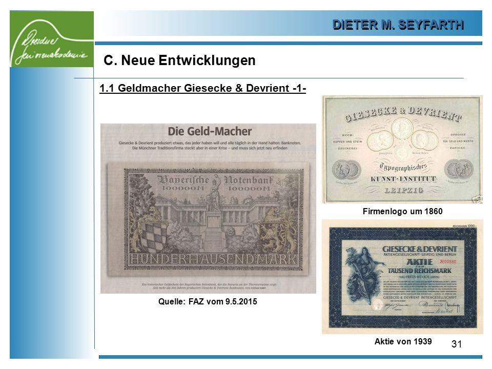 DIETER M. SEYFARTH C. Neue Entwicklungen 31 1.1 Geldmacher Giesecke & Devrient -1- Firmenlogo um 1860 Aktie von 1939 Quelle: FAZ vom 9.5.2015