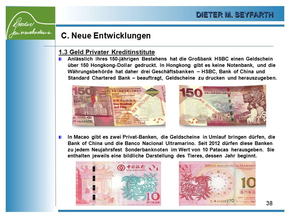 DIETER M. SEYFARTH C. Neue Entwicklungen 38 1.3 Geld Privater Kreditinstitute Anlässlich ihres 150-jährigen Bestehens hat die Großbank HSBC einen Geld