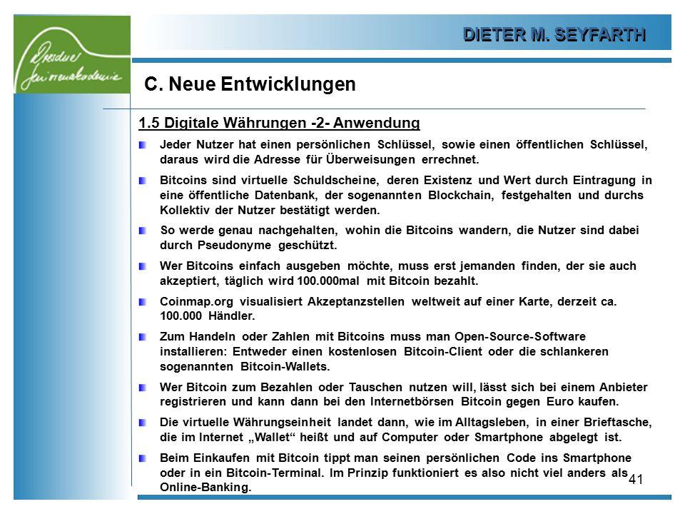 DIETER M. SEYFARTH C. Neue Entwicklungen 41 1.5 Digitale Währungen -2- Anwendung Jeder Nutzer hat einen persönlichen Schlüssel, sowie einen öffentlich