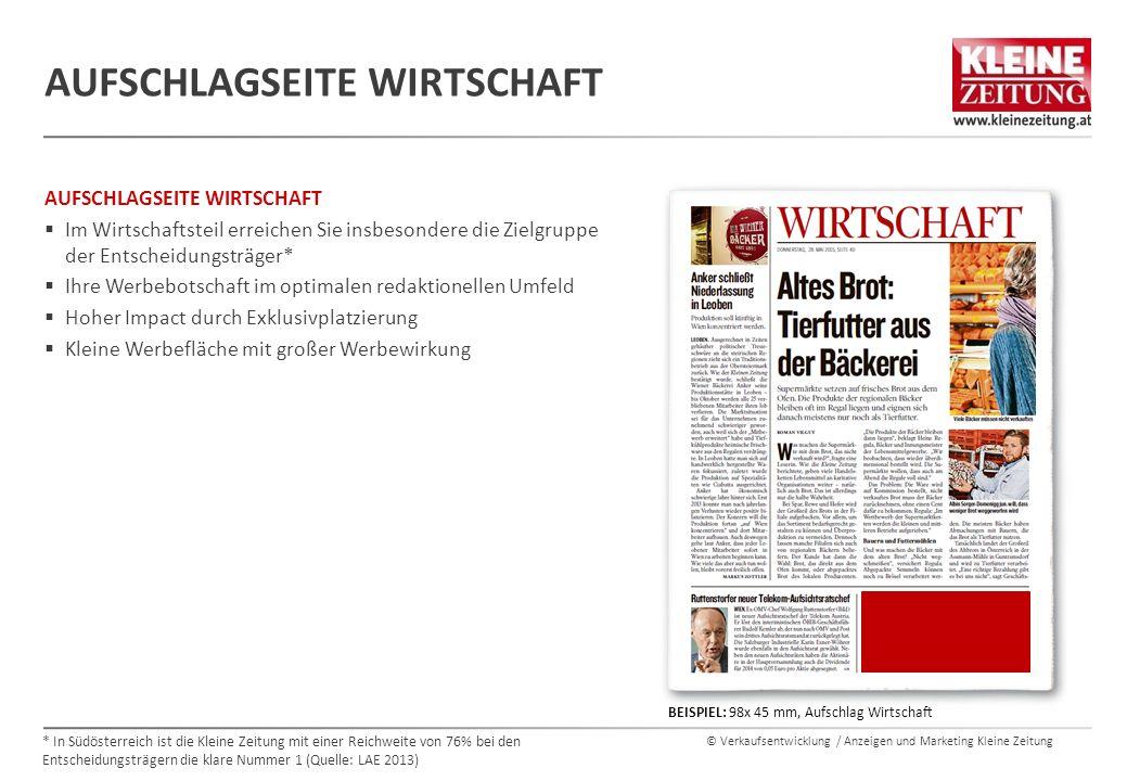 © Verkaufsentwicklung / Anzeigen und Marketing Kleine Zeitung AUFSCHLAGSEITE WIRTSCHAFT  Im Wirtschaftsteil erreichen Sie insbesondere die Zielgruppe