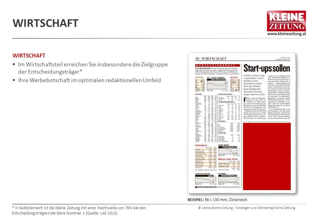 © Verkaufsentwicklung / Anzeigen und Marketing Kleine Zeitung WIRTSCHAFT  Im Wirtschaftsteil erreichen Sie insbesondere die Zielgruppe der Entscheidu