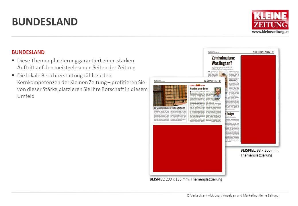 © Verkaufsentwicklung / Anzeigen und Marketing Kleine Zeitung BUNDESLAND  Diese Themenplatzierung garantiert einen starken Auftritt auf den meistgele