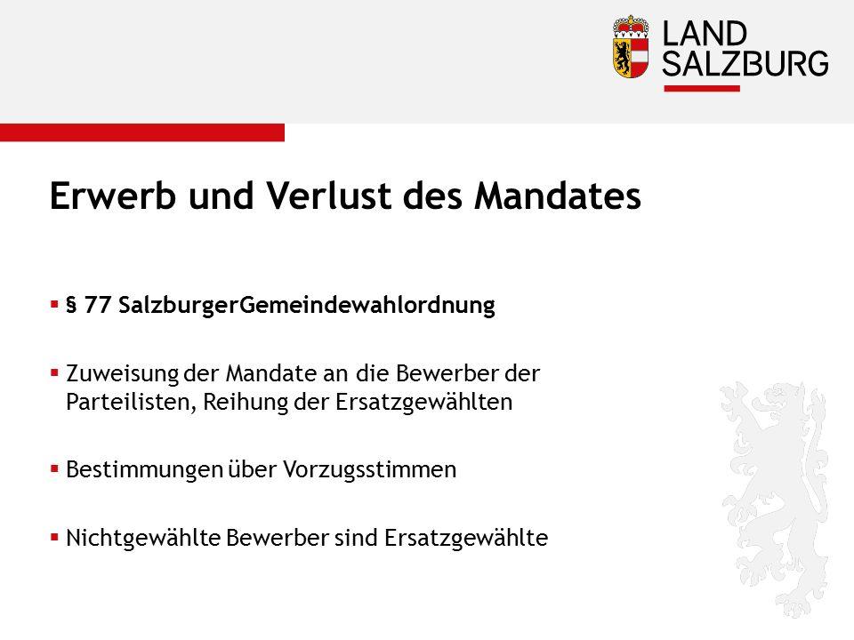Erwerb und Verlust des Mandates  § 77 SalzburgerGemeindewahlordnung  Zuweisung der Mandate an die Bewerber der Parteilisten, Reihung der Ersatzgewäh