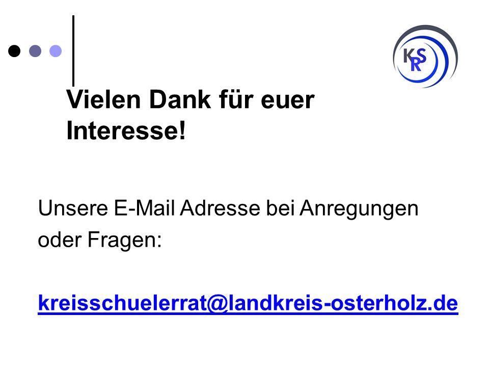 Vielen Dank für euer Interesse! Unsere E-Mail Adresse bei Anregungen oder Fragen: kreisschuelerrat@landkreis-osterholz.de