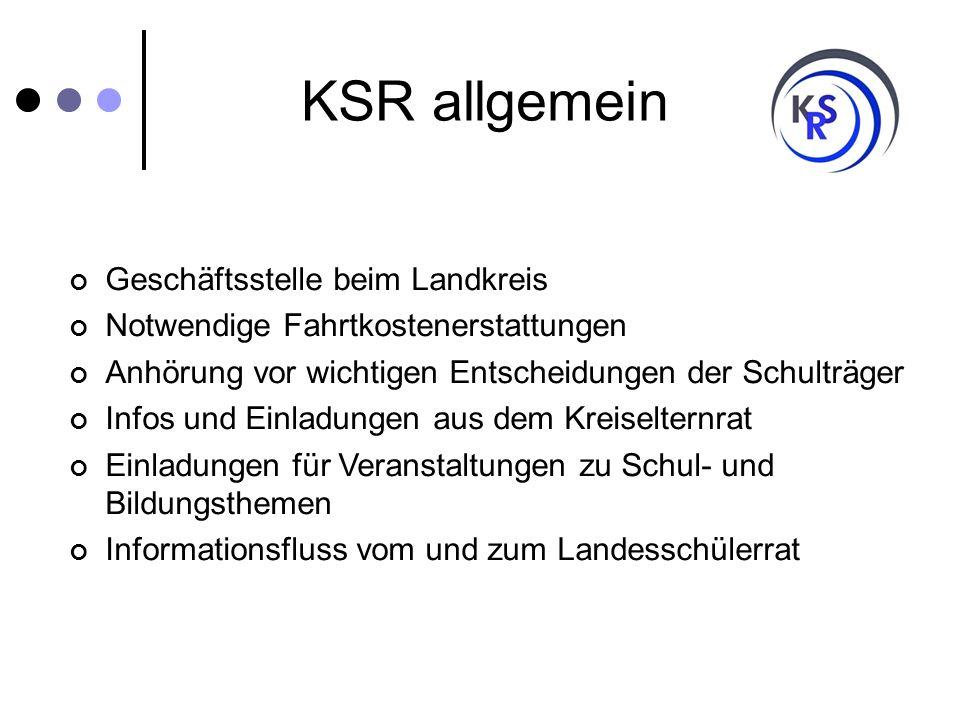 KSR allgemein Geschäftsstelle beim Landkreis Notwendige Fahrtkostenerstattungen Anhörung vor wichtigen Entscheidungen der Schulträger Infos und Einlad