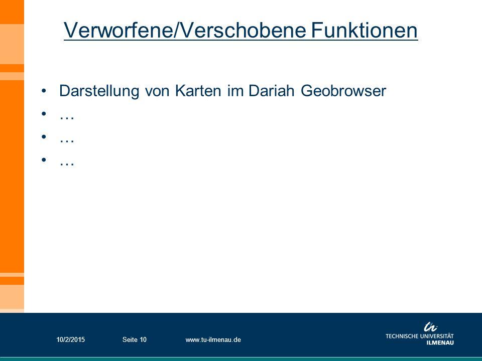 Verworfene/Verschobene Funktionen Darstellung von Karten im Dariah Geobrowser … 10/2/2015www.tu-ilmenau.deSeite 10