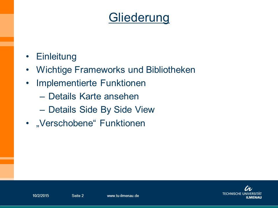 """Gliederung Einleitung Wichtige Frameworks und Bibliotheken Implementierte Funktionen –Details Karte ansehen –Details Side By Side View """"Verschobene"""" F"""