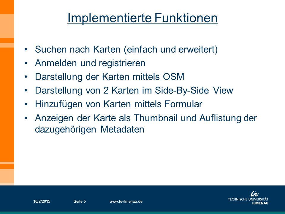 Implementierte Funktionen Suchen nach Karten (einfach und erweitert) Anmelden und registrieren Darstellung der Karten mittels OSM Darstellung von 2 Ka