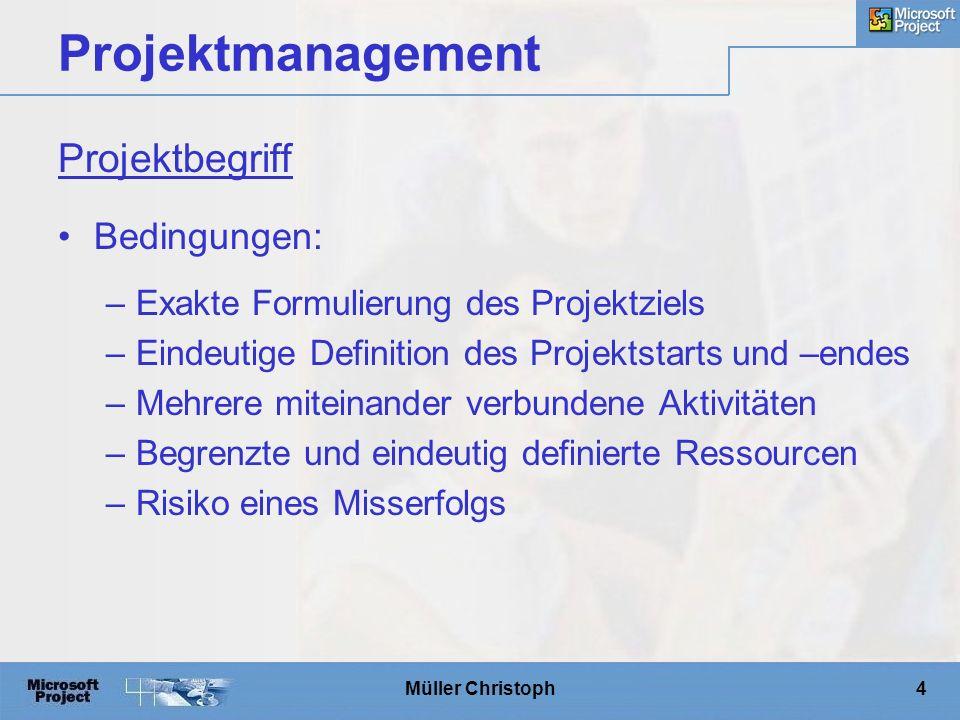 Müller Christoph15 Projektmanagement Information aller Beteiligten über ungeplante Ereignisse Sammlung und Darstellung der vereinbarten Informationen Einleitung von Steuerungsmaßnahmen Projektdurchführung