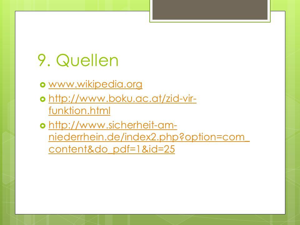 9. Quellen  www.wikipedia.org www.wikipedia.org  http://www.boku.ac.at/zid-vir- funktion.html http://www.boku.ac.at/zid-vir- funktion.html  http://