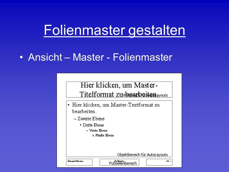 Folienmaster gestalten Ansicht – Master - Folienmaster