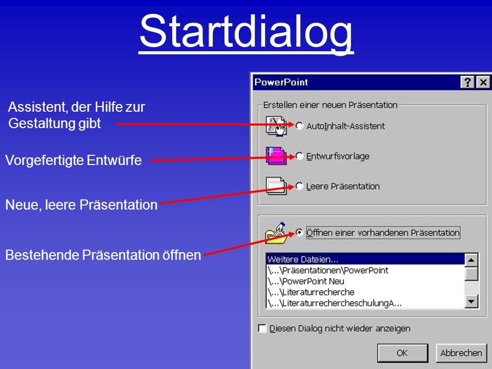 Startdialog Assistent, der Hilfe zur Gestaltung gibt Vorgefertigte Entwürfe Neue, leere Präsentation Bestehende Präsentation öffnen