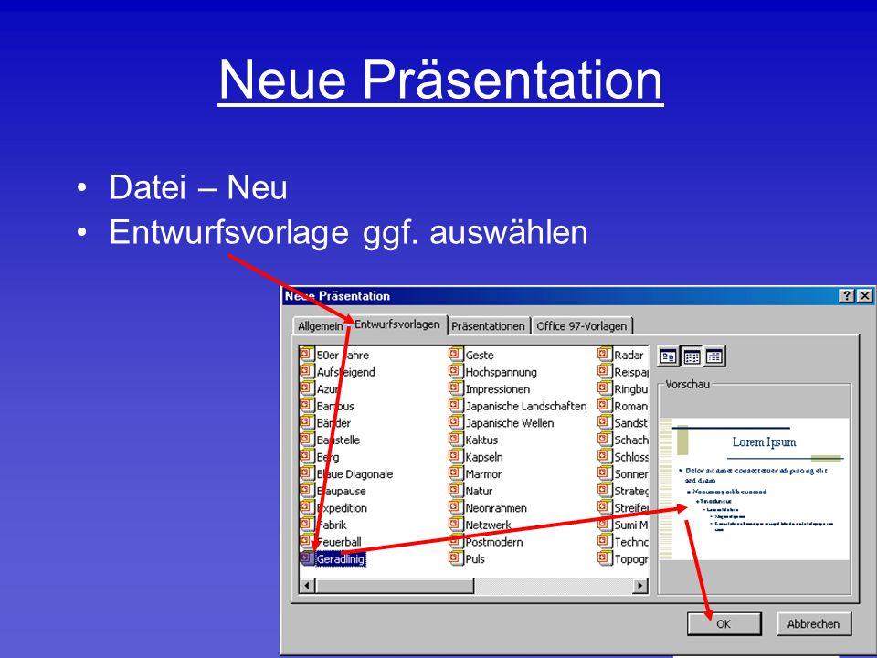 Neue Präsentation Datei – Neu Entwurfsvorlage ggf. auswählen
