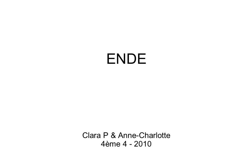 ENDE Clara P & Anne-Charlotte 4ème 4 - 2010