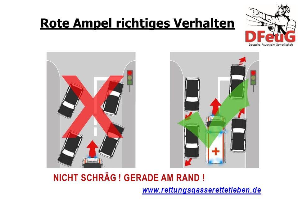 Rote Ampel richtiges Verhalten Deutsche Feuerwehr-Gewerkschaft NICHT SCHRÄG .