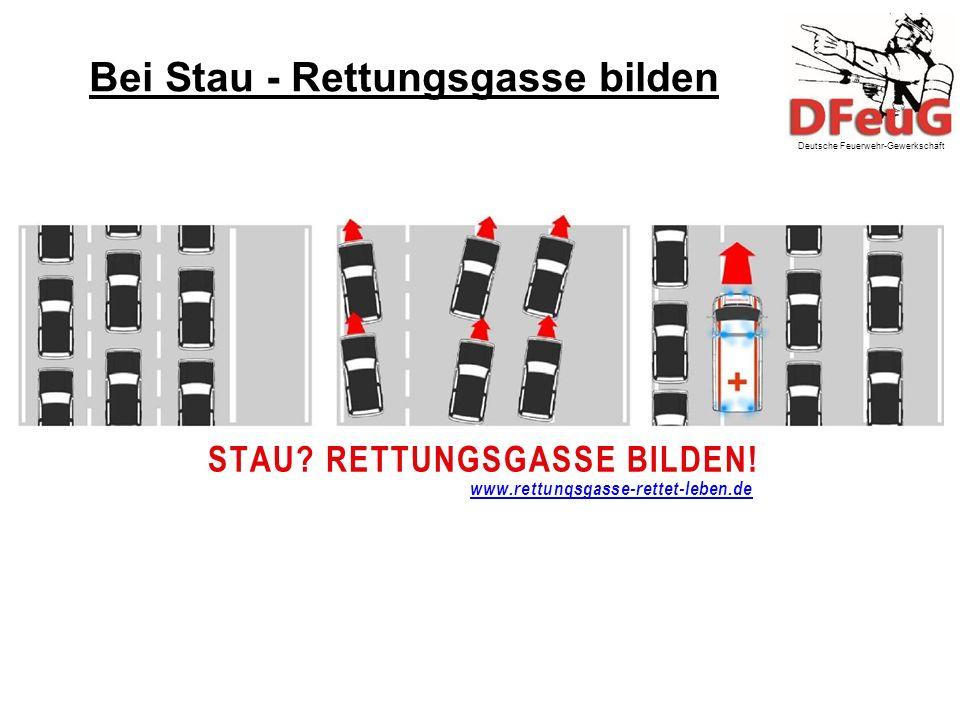 Bei Stau - Rettungsgasse bilden Deutsche Feuerwehr-Gewerkschaft STAU.