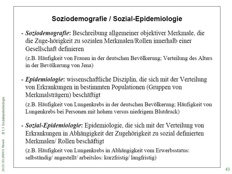 26./27.03.2009 H. Noack B 1.1 Sozialepidemiologie 43