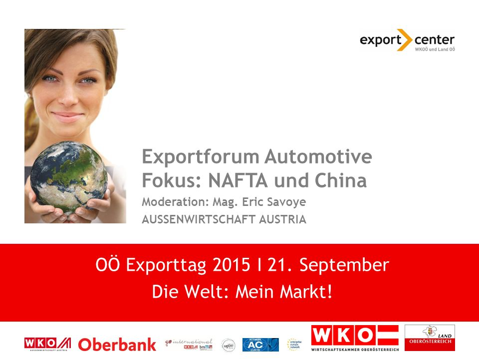  Internationalisierung im Automobil-Cluster Wolfgang Komatz, MSc Cluster-Manager | Automobil-Cluster  Die Automotive-Industrie: Mein Markt.