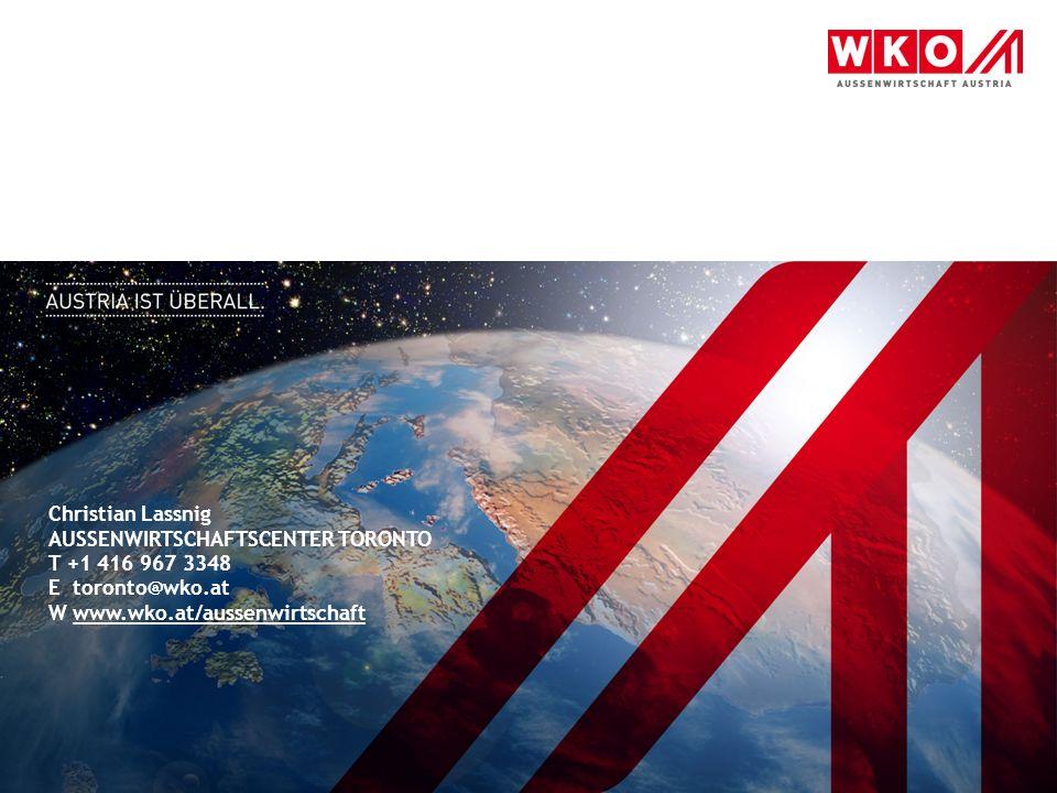 Christian Lassnig AUSSENWIRTSCHAFTSCENTER TORONTO T +1 416 967 3348 E toronto@wko.at W www.wko.at/aussenwirtschaft