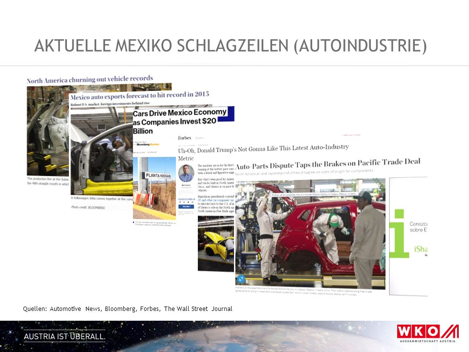 AKTUELLE MEXIKO SCHLAGZEILEN (AUTOINDUSTRIE) Quellen: Automotive News, Bloomberg, Forbes, The Wall Street Journal