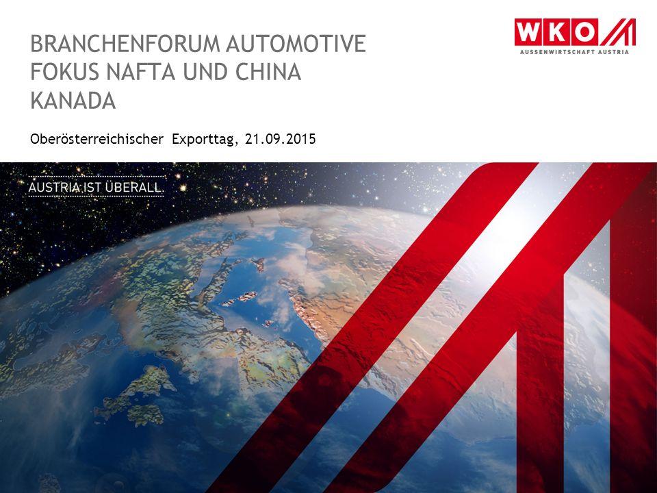 BRANCHENFORUM AUTOMOTIVE FOKUS NAFTA UND CHINA KANADA Oberösterreichischer Exporttag, 21.09.2015