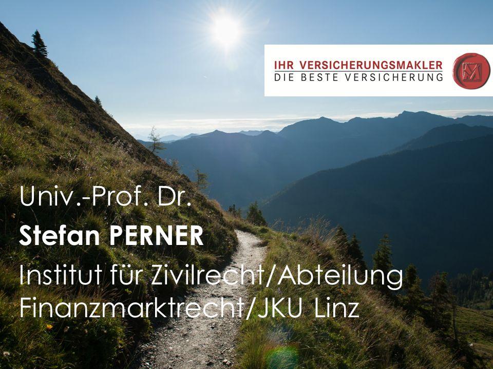 Univ.-Prof. Dr. Stefan PERNER Institut für Zivilrecht/Abteilung Finanzmarktrecht/JKU Linz