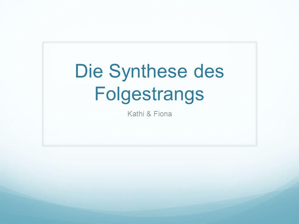 Die Synthese des Folgestrangs Kathi & Fiona