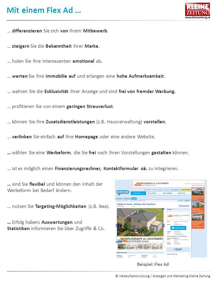 © Verkaufsentwicklung / Anzeigen und Marketing Kleine Zeitung Mit einem Flex Ad … … differenzieren Sie sich von Ihrem Mitbewerb.