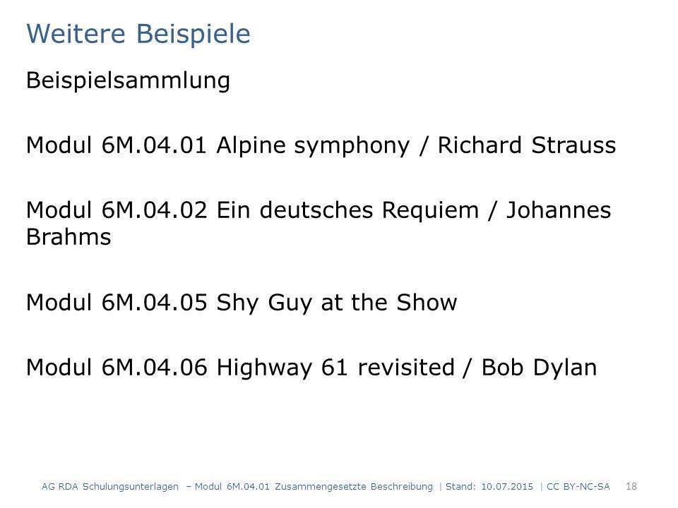 Weitere Beispiele Beispielsammlung Modul 6M.04.01 Alpine symphony / Richard Strauss Modul 6M.04.02 Ein deutsches Requiem / Johannes Brahms Modul 6M.04