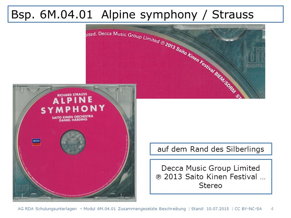 Bsp. 6M.04.01 Alpine symphony / Strauss Decca Music Group Limited ℗ 2013 Saito Kinen Festival … Stereo auf dem Rand des Silberlings 4 AG RDA Schulungs