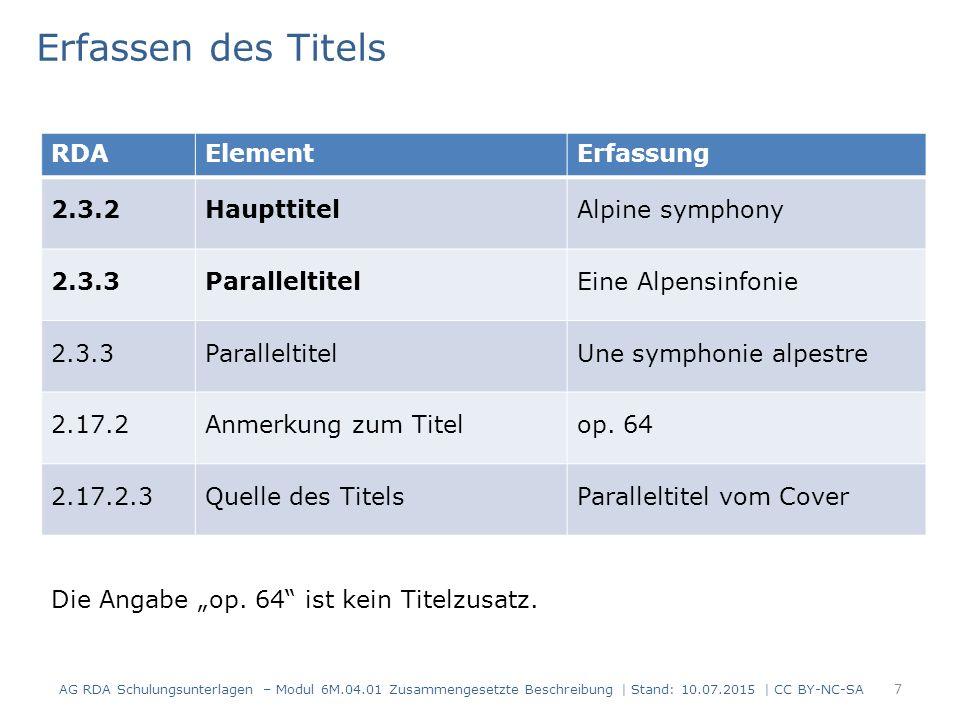 7 RDAElementErfassung 2.3.2HaupttitelAlpine symphony 2.3.3ParalleltitelEine Alpensinfonie 2.3.3ParalleltitelUne symphonie alpestre 2.17.2Anmerkung zum