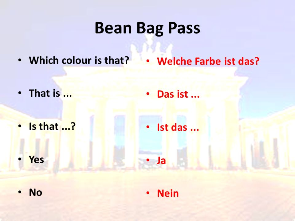 Bean Bag Pass Which colour is that? That is... Is that...? Yes No Welche Farbe ist das? Das ist... Ist das... Ja Nein