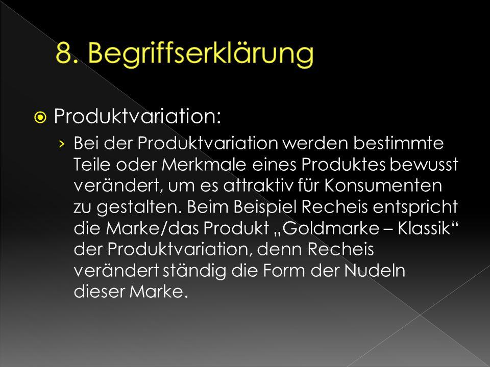  Produktvariation: › Bei der Produktvariation werden bestimmte Teile oder Merkmale eines Produktes bewusst verändert, um es attraktiv für Konsumenten
