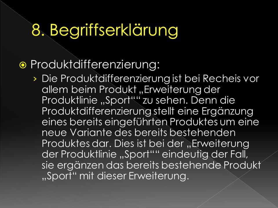 """ Produktdifferenzierung: › Die Produktdifferenzierung ist bei Recheis vor allem beim Produkt """"Erweiterung der Produktlinie """"Sport"""""""" zu sehen. Denn di"""