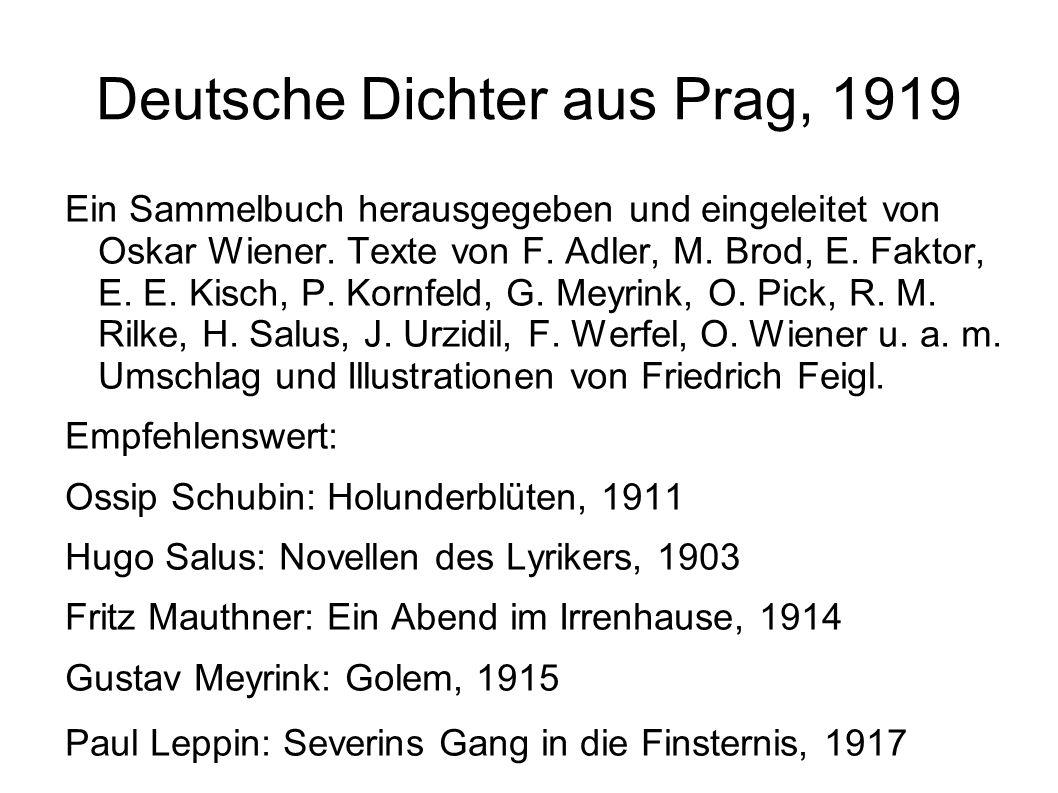 Deutsche Dichter aus Prag, 1919 Ein Sammelbuch herausgegeben und eingeleitet von Oskar Wiener. Texte von F. Adler, M. Brod, E. Faktor, E. E. Kisch, P.