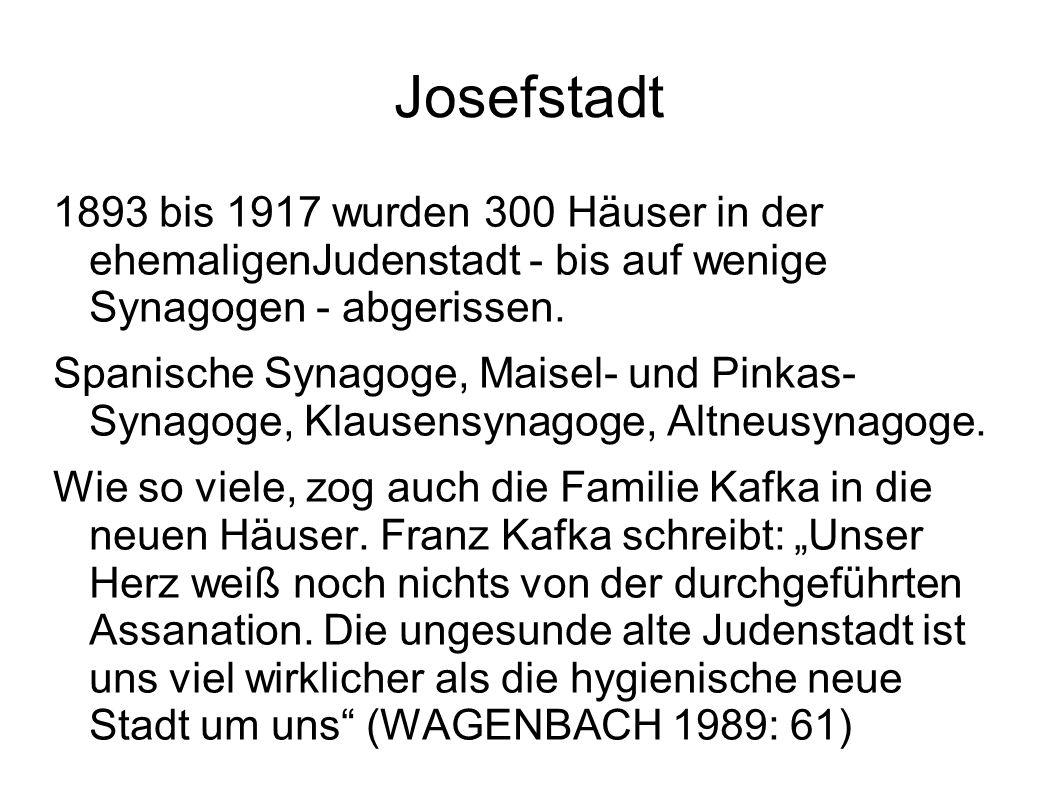 Josefstadt 1893 bis 1917 wurden 300 Häuser in der ehemaligenJudenstadt - bis auf wenige Synagogen - abgerissen. Spanische Synagoge, Maisel- und Pinkas