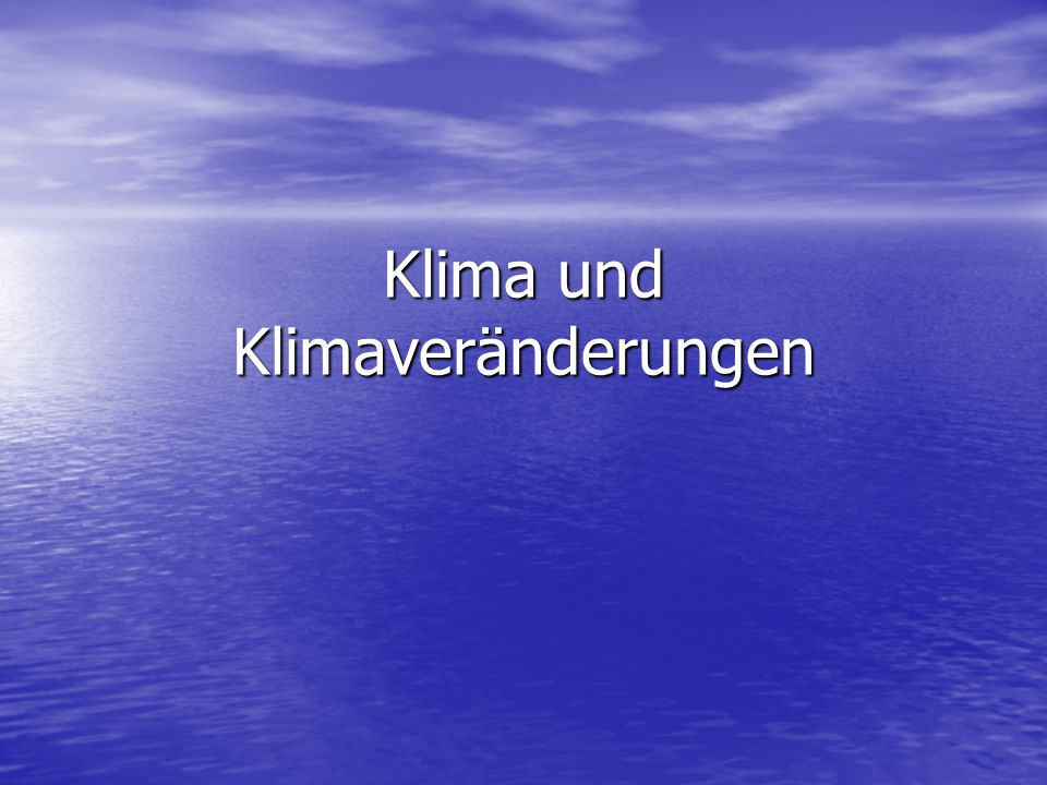 Klima und Klimaveränderungen