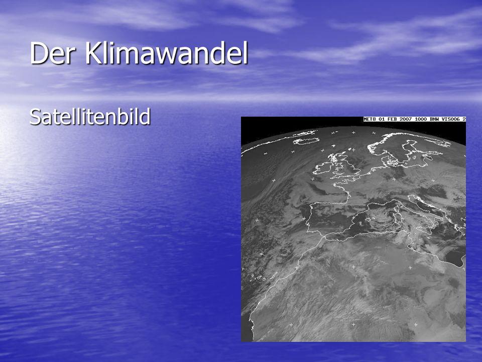Der Klimawandel Satellitenbild