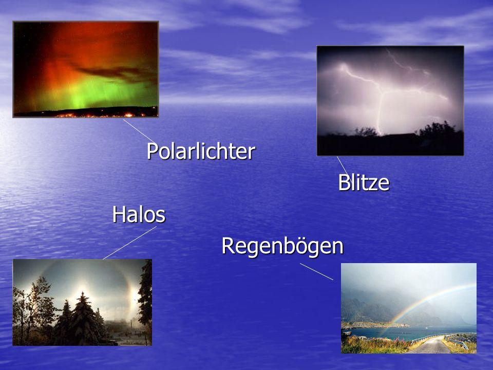 Polarlichter Polarlichter Blitze Blitze Halos Halos Regenbögen Regenbögen