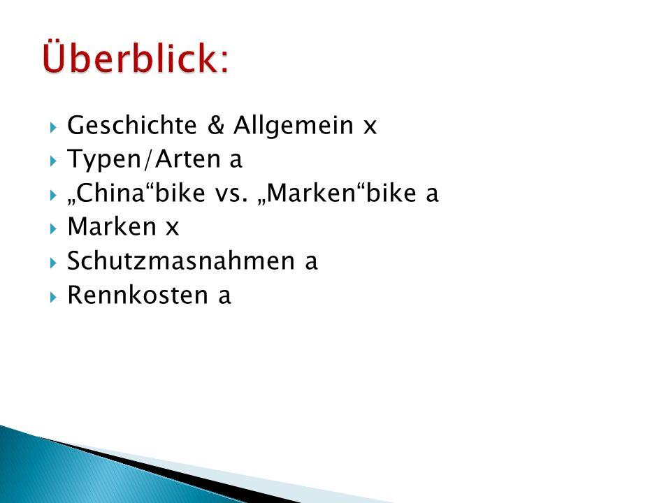 """ Geschichte & Allgemein x  Typen/Arten a  """"China bike vs."""