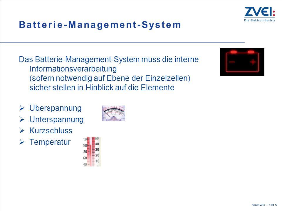 August 2012 – Folie 10 Batterie-Management-System Das Batterie-Management-System muss die interne Informationsverarbeitung (sofern notwendig auf Ebene