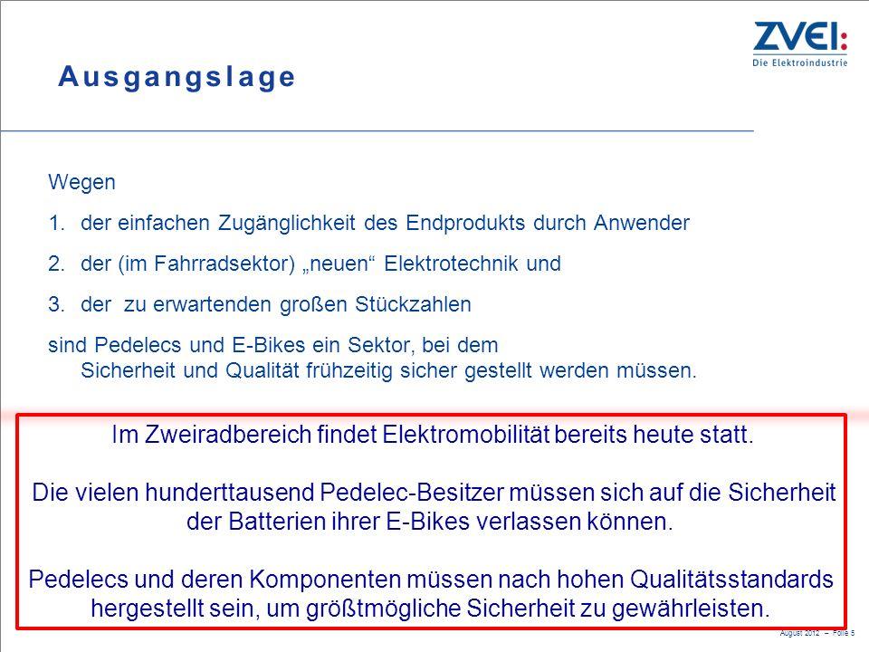 """August 2012 – Folie 5 Ausgangslage Wegen 1.der einfachen Zugänglichkeit des Endprodukts durch Anwender 2.der (im Fahrradsektor) """"neuen"""" Elektrotechnik"""