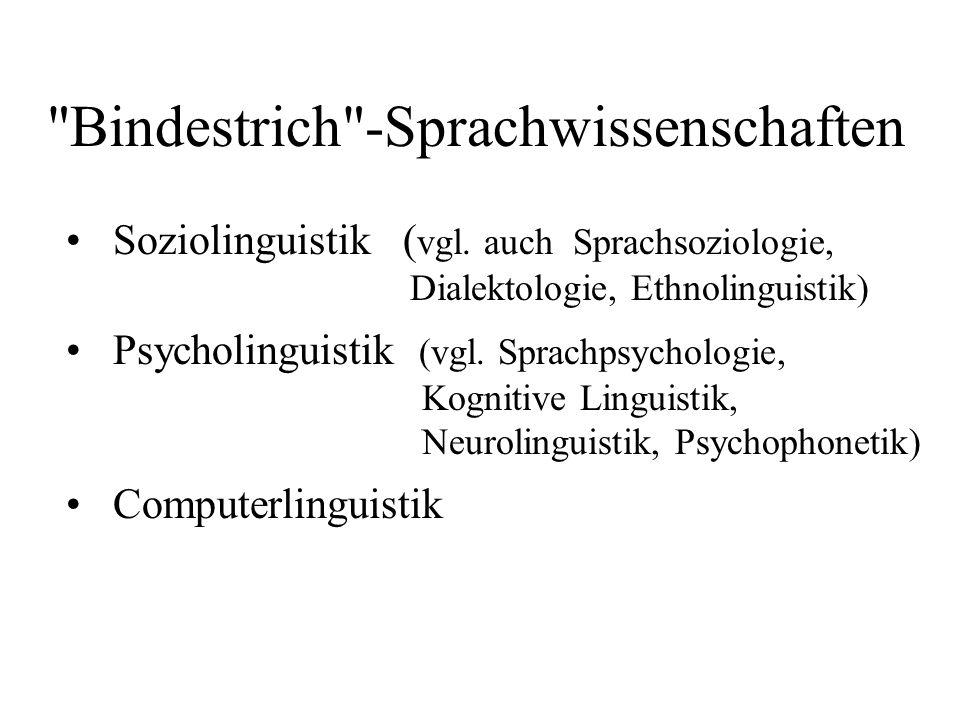 Bindestrich -Sprachwissenschaften Soziolinguistik ( vgl.