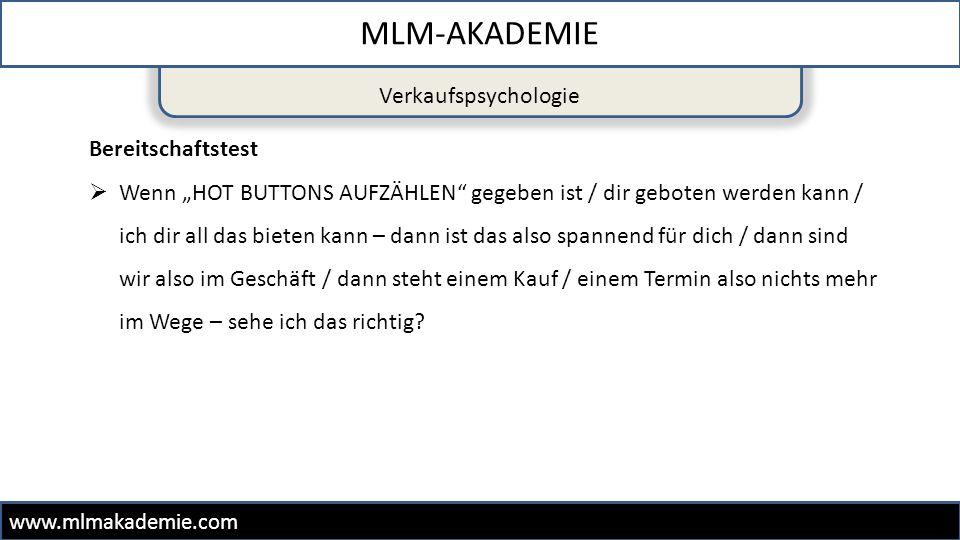 """Verkaufspsychologie MLM-AKADEMIE www.mlmakademie.com Bereitschaftstest  Wenn """"HOT BUTTONS AUFZÄHLEN"""" gegeben ist / dir geboten werden kann / ich dir"""