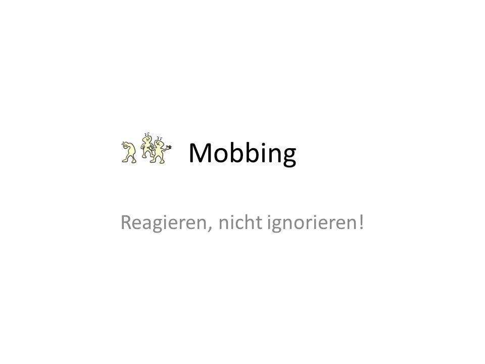 Mobbing Reagieren, nicht ignorieren!
