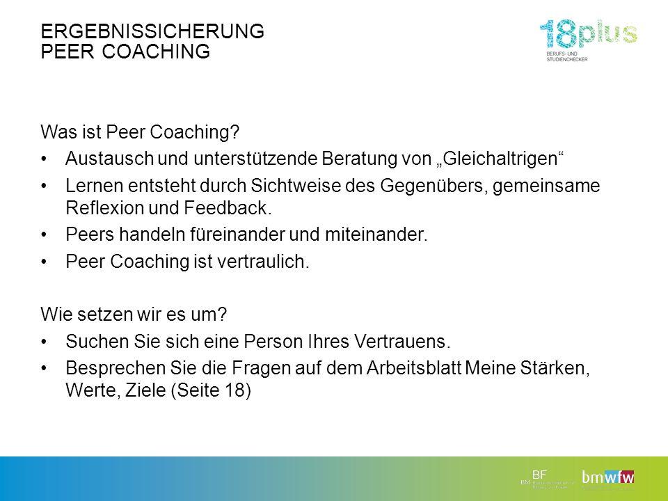 """ERGEBNISSICHERUNG PEER COACHING Was ist Peer Coaching? Austausch und unterstützende Beratung von """"Gleichaltrigen"""" Lernen entsteht durch Sichtweise des"""